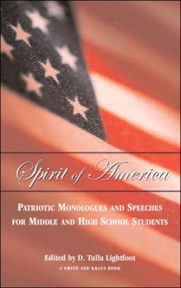 The Spirit of America: Patriotic Monologues and Speeches for Middle and High School Students