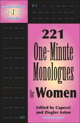 60 Seconds to Shine, Volume 2: 221 One-Minute Monologues for Women (Monologue Audition Series)