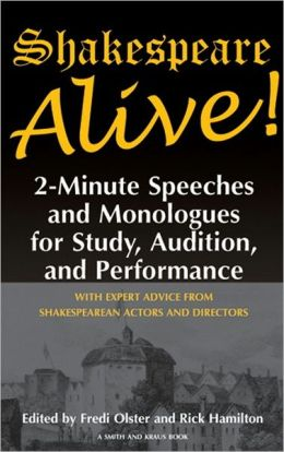 Shakespeare Alive!: Two-Minute Speeches and Monologues for Students and Actors