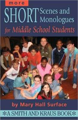 More Scenes and Monologues for Middle School Students