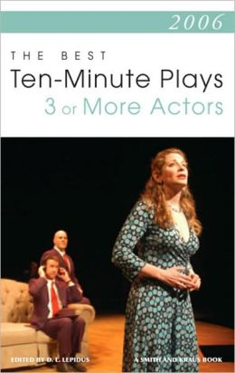 2006 the Best Ten-Minute Plays for Three or More Actors