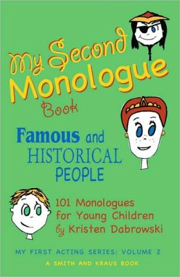 My Second Monologue Book: Famous and Historical People: 100 Monologues for Young Children