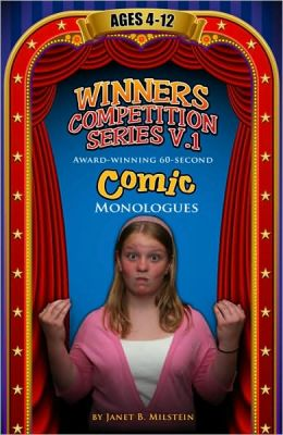 Winners Competition Series V.1: Award-Winning 60-Second Comic Monologues Ages 4-12