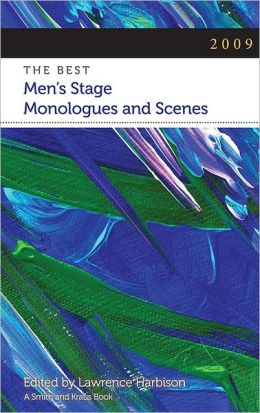 The Best Men's Stage Monologues and Scenes 2009