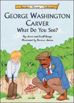 George Washington Carver: What Do You See?