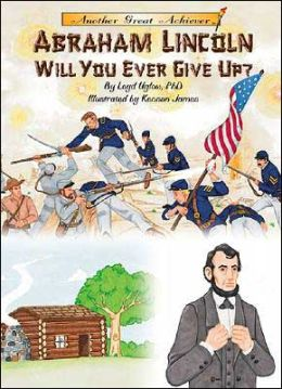 Abraham Lincoln: Will You Ever Give Up?