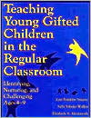Teaching Young Gifted Children in the Regular Classroom: Identifying, Nurturing, and Challenging Ages 3-10