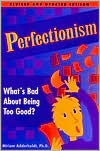 Perfectionism: What's Bad about Being Too Good?
