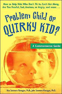 Problem Child or Quirky Kid?: A Commonsense Guide