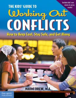 Kids Guide to Working Out Conflicts (The)