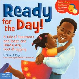 Ready for the Day!: A Tale of Teamwork and Toast, and Hardly Any Foot-Dragging