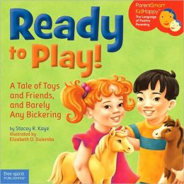 Ready to Play!: A Tale of Toys and Friends, and Barely Any Bickering
