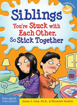 Siblings: You're Stuck with Each Other, So Stick Together