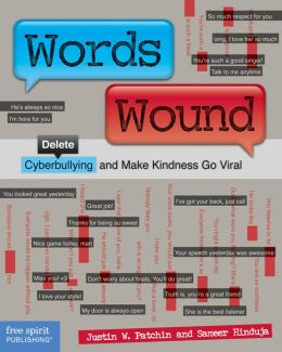 Words Wound: Delete Cyberbullying and Make Kindness Go Viral