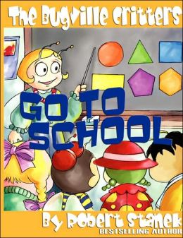 The Bugville Critters Go To School (Buster Bee's Adventures Series #2, The Bugville Critters)