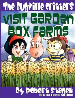 The Bugville Critters Visit Garden Box Farms (Buster Bee's Adventures Series #4, The Bugville Critters)