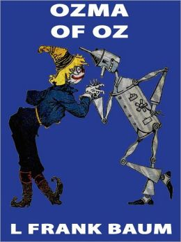 Ozma of Oz: Oz, Special Annotated Edition Series, Book 3