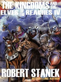 The Kingdoms and the Elves of the Reaches IV (A Fantasy Adventure Series)