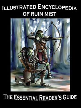Illustrated Encyclopedia of Ruin Mist: The Essential Reader's Guide (Fantasy Series)