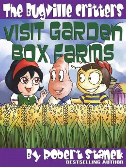 Visit Garden Box Farms (Bugville Critters Children's Learning Adventures)
