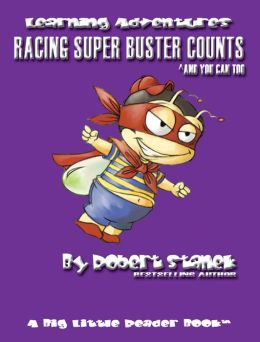 Racing Super Buster Counts And You Can Too (Preschool Skills and Kindergarten Basics)