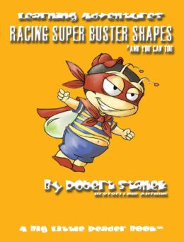 Racing Super Buster Shapes And You Can Too (Preschool Skills and Kindergarten Basics)