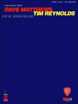 Highlights from Dave Matthews/Tim Reynolds: Live at Luther College (Play It Like It Is Series)