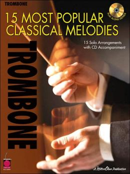 Trombone: 15 Most Popular Classical Melodies