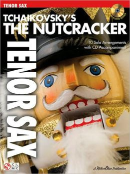 Tchaikovsky's the Nutcracker: Tenor Sax