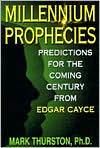 Millenium Prophecies: Predictions for the Coming Century from Edgar Cayce