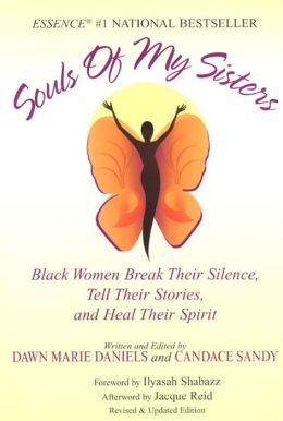 Souls of My Sisters: Black Women Break Their Silence, Tell Their Stories, and Heal Their Spirits