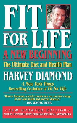 Fit for Life, A New Beginning: The Ultimate Diet and Health Plan