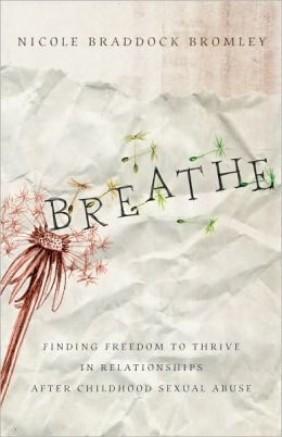 Breathe: Finding Freedom to Thrive in Relationships After Childhood Sexual Abuse