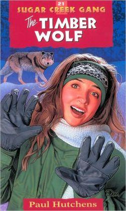 The Timber Wolf (Sugar Creek Gang Series #21)