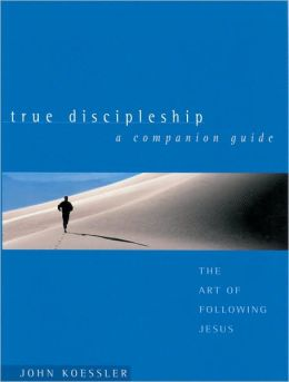 True Discipleship Companion Guide: The Art of Following Jesus