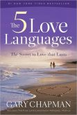 Book Cover Image. Title: The Five Love Languages:  How to Express Heartfelt Commitment to Your Mate, Author: Gary Chapman
