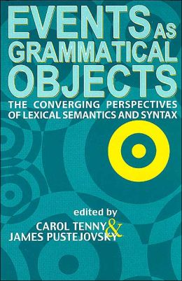 Events as Grammatical Objects: The Converging Perspectives of Lexical Semantics and Syntax