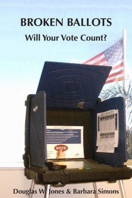 Broken Ballots: Will Your Vote Count?
