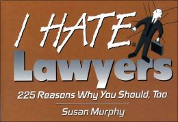 Lawyers: 225 Reasons Why You Should, Too
