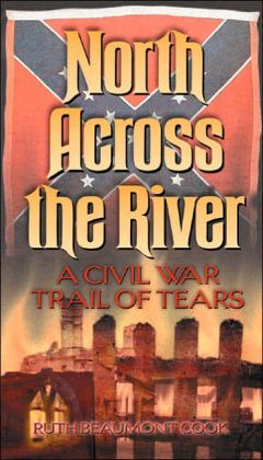 North Across the River: A Civil War Trail of Tears