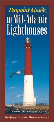 Pinpoint Guide to Mid-Atlantic Lighthouses