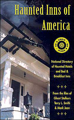 Haunted Inns of America: Go & Know: National Directory of Haunted Hotels and Bed and Breakfast Inns