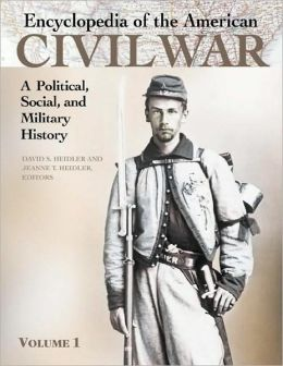 Encyclopedia of the American Civil War: A Political, Social, and Military History (5 Volumes)