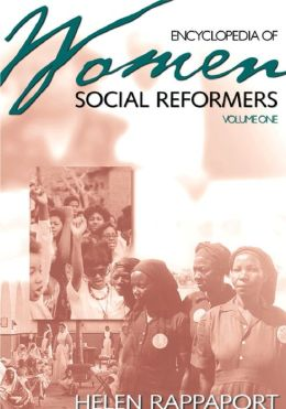 Women Social Reformers: A Biographical Dictionary