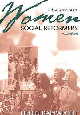 Women Social Reformers: A Biographical Dictionary