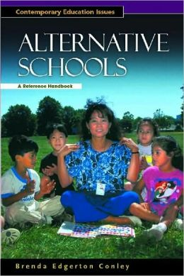 Alternative Schools: A Reference Handbook (Contemporary Education Issues)