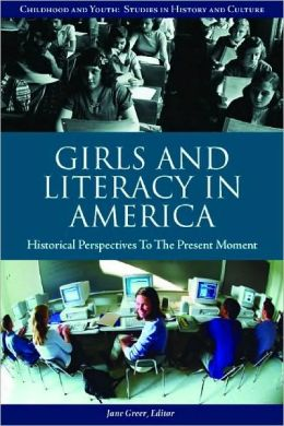 Girls and Literacy in America: Historical Perspectives to the Present