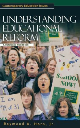Understanding Educational Reform: A Reference Handbook