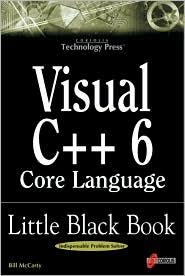 Visual C++ 6 Core Language Little Black Book