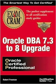 Oracle DBA 7.3 to 8 Upgrade Exam Cram
